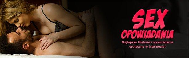 mocne sex opowiadania erotyczne online